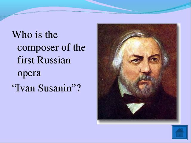 """Who is the composer of the first Russian opera """"Ivan Susanin""""?"""