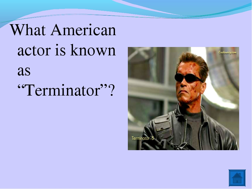 """What American actor is known as """"Terminator""""?"""