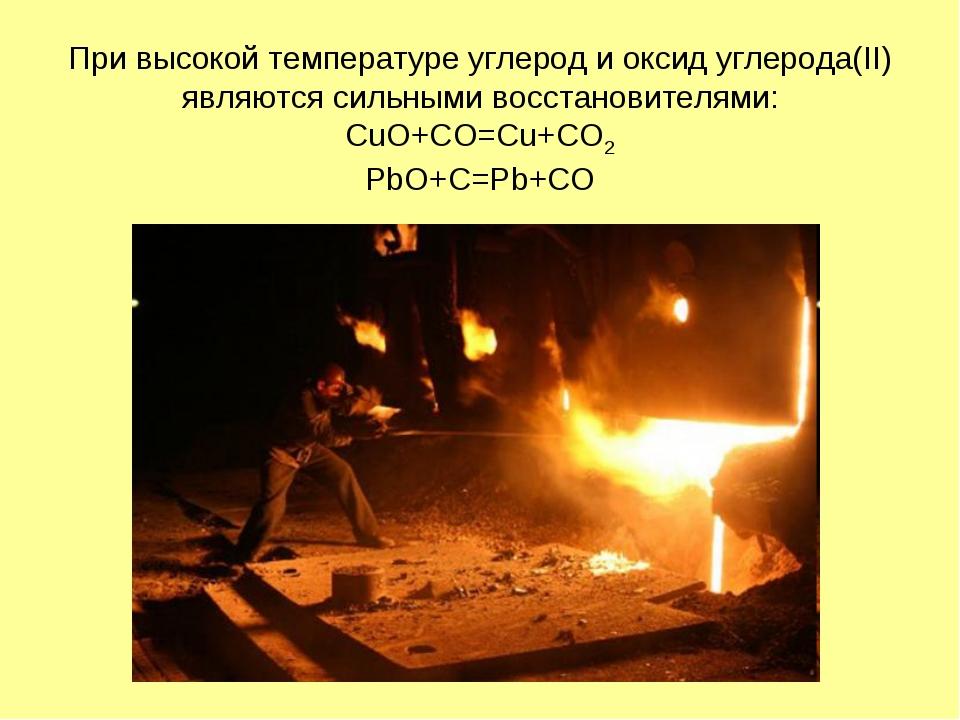 При высокой температуре углерод и оксид углерода(II) являются сильными восста...