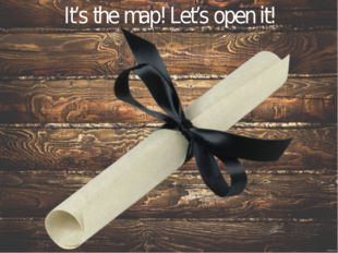 It's the map! Let's open it!
