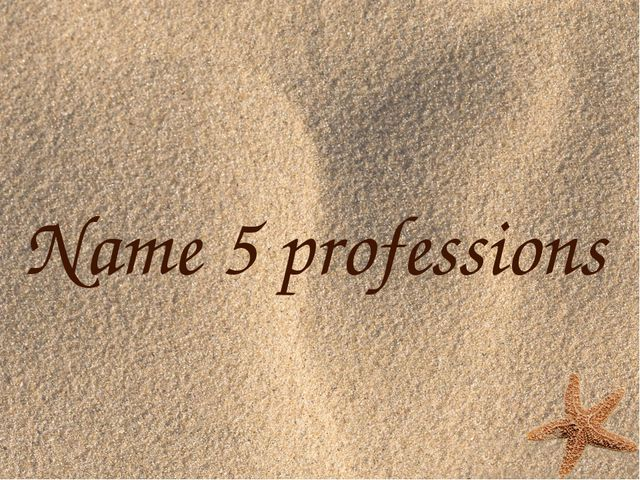 Name 5 professions