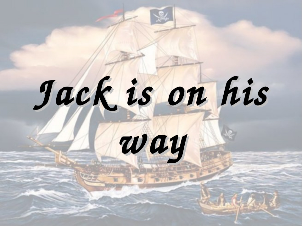 Jack is on his way