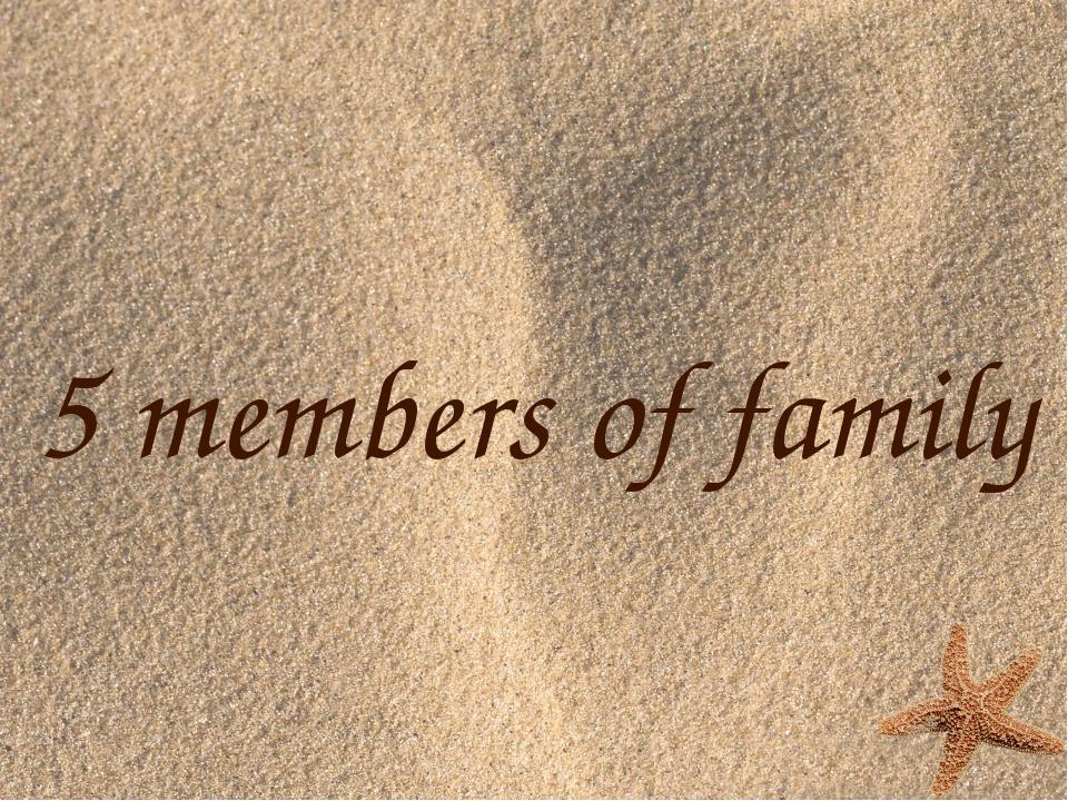5 members of family