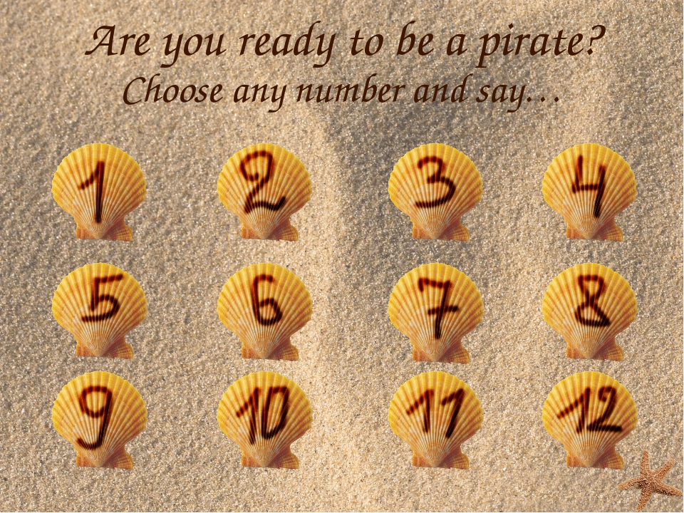 Are you ready to be a pirate? Choose any number and say…