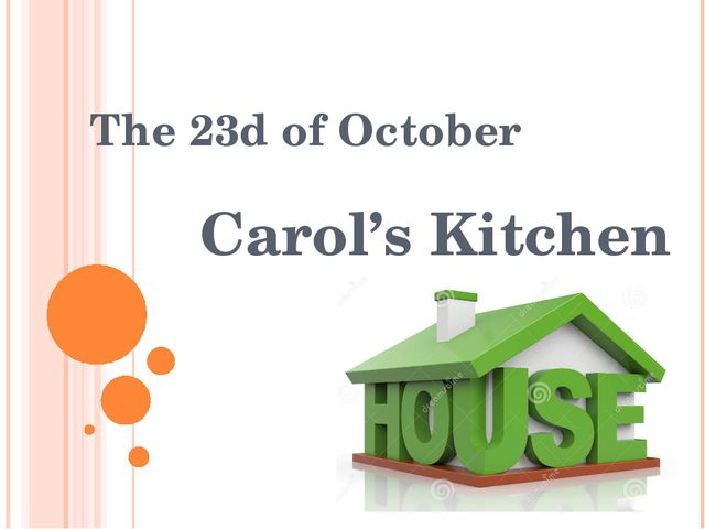 The 23d of October Carol's Kitchen