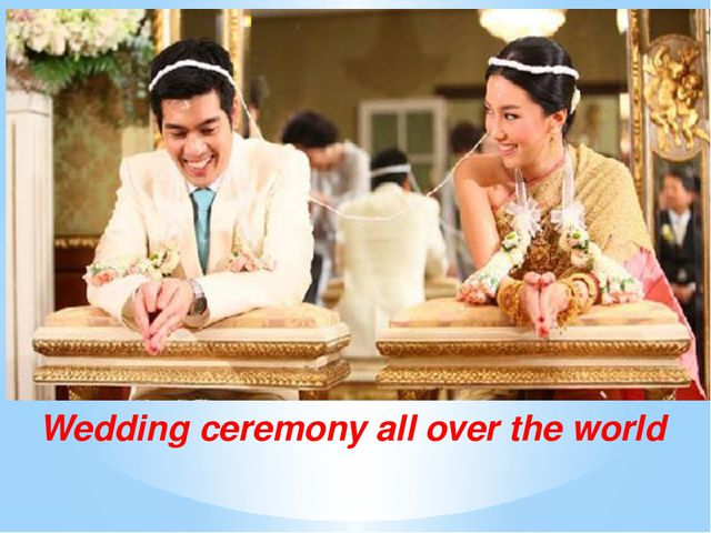Wedding ceremony all over the world