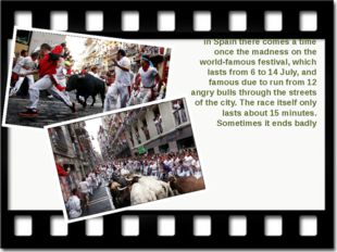 in Spain there comes a time once the madness on the world-famous festival, wh