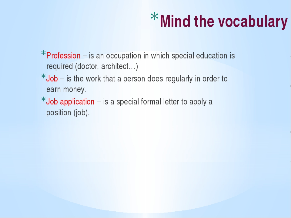 Mind the vocabulary Profession – is an occupation in which special education...