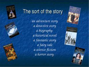 an adventure story a detective story a biography a historical novel a fantas