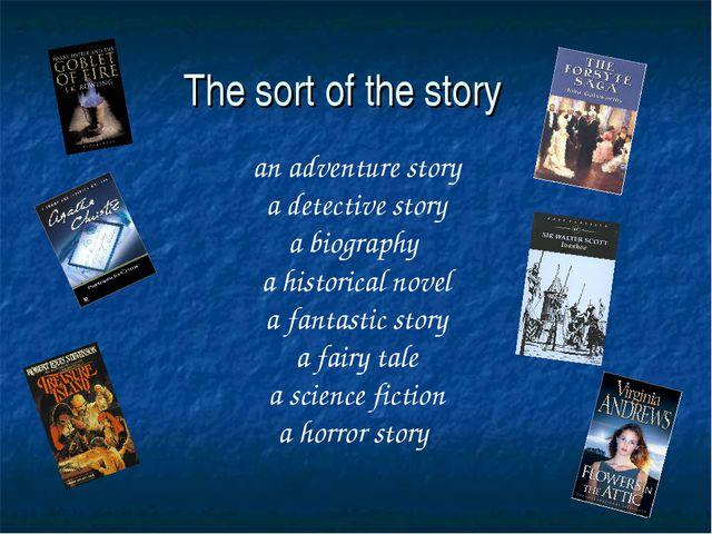an adventure story a detective story a biography a historical novel a fantas...