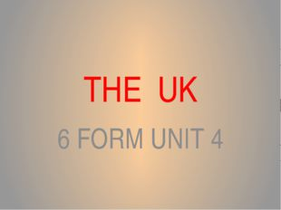 THE UK 6 FORM UNIT 4