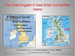 The United Kingdom of Great Britain and Northern Ireland It is commonly known