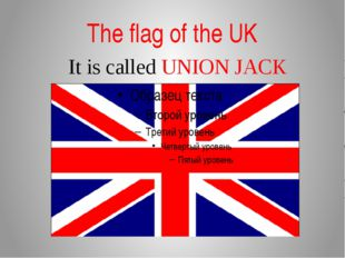 The flag of the UK It is called UNION JACK