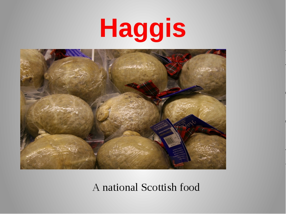 Haggis A national Scottish food