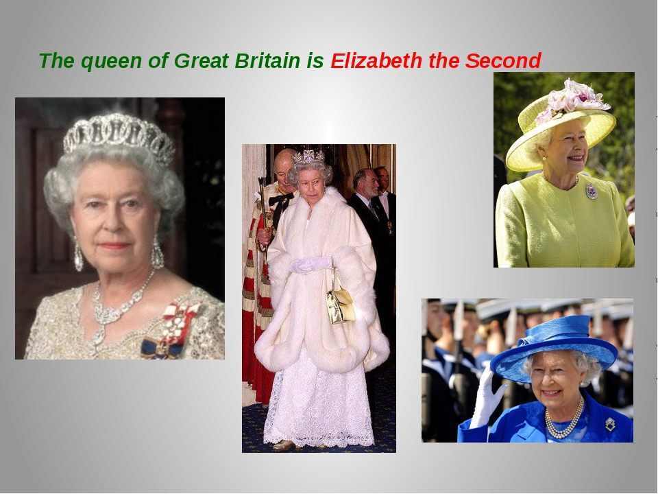 The queen of Great Britain is Elizabeth the Second