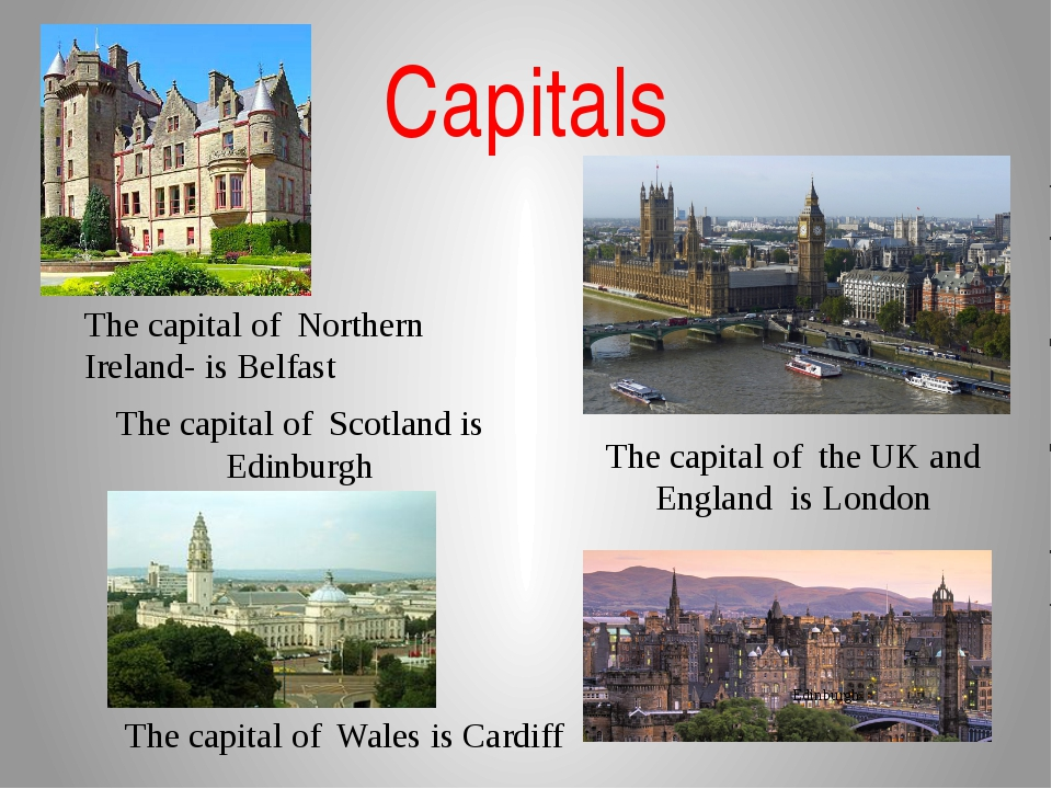 Сapitals The capital of Scotland is Edinburgh The capital of Wales is Cardiff...