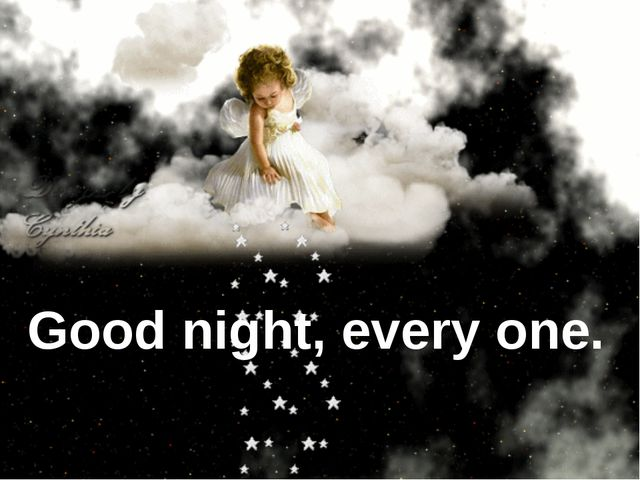 Good night, every one.
