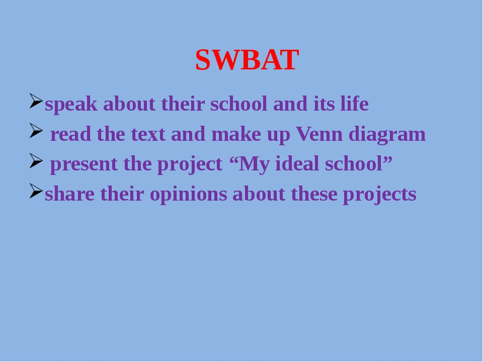 SWBAT speak about their school and its life read the text and make up Venn di...
