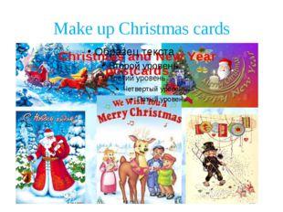 Make up Christmas cards