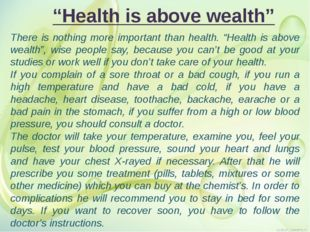 """Health is above wealth"" There is nothing more important than health. ""Healt"