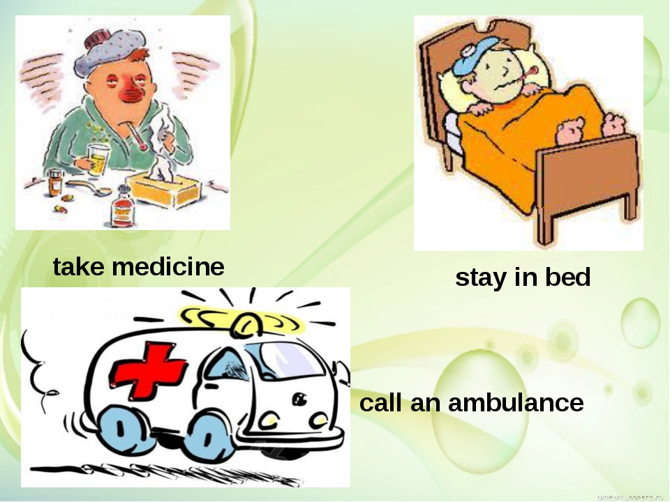 stay in bed take medicine call an ambulance