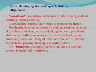 - Educational: presentation of the new words, training students' listening,