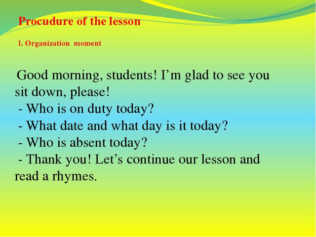 Good morning, students! I'm glad to see you sit down, please!  - Who is on d...
