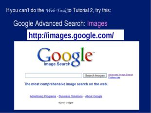 http://images.google.com/ Google Advanced Search: Images If you can't do the