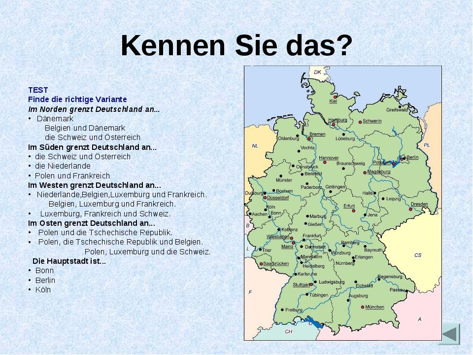 Kennen Sie das? TEST Finde die richtige Variante Im Norden grenzt Deutschland...