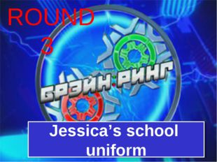 ROUND 3 Jessica's school uniform
