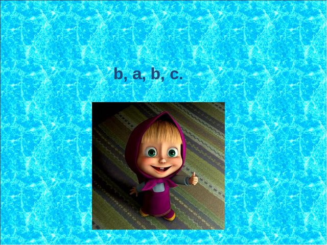 b, a, b, c.