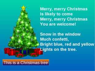 Merry, merry Christmas Is likely to come Merry, merry Christmas You are welco
