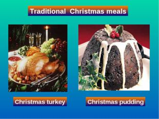 Traditional Christmas meals Christmas turkey Christmas pudding