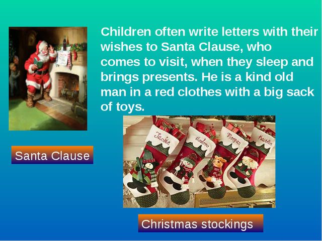 Children often write letters with their wishes to Santa Clause, who comes to...