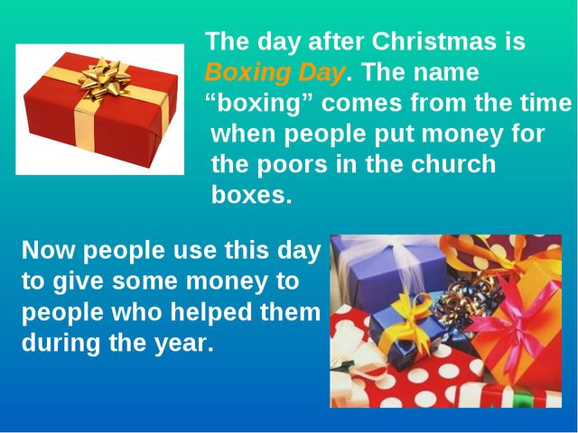 """The day after Christmas is Boxing Day. The name """"boxing"""" comes from the time..."""
