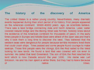 The history of the discovery of America The United States is a rather young c
