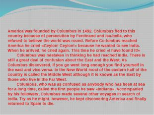 QUESTIONS: Who discovered America? Did Columbus intend to reach America or In