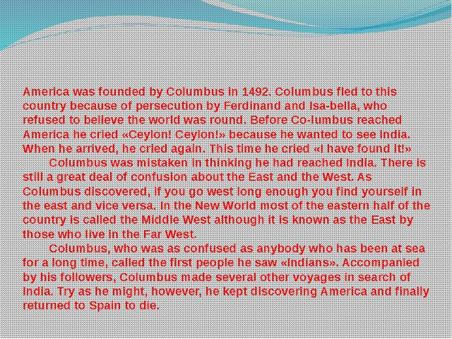 QUESTIONS: Who discovered America? Did Columbus intend to reach America or In...
