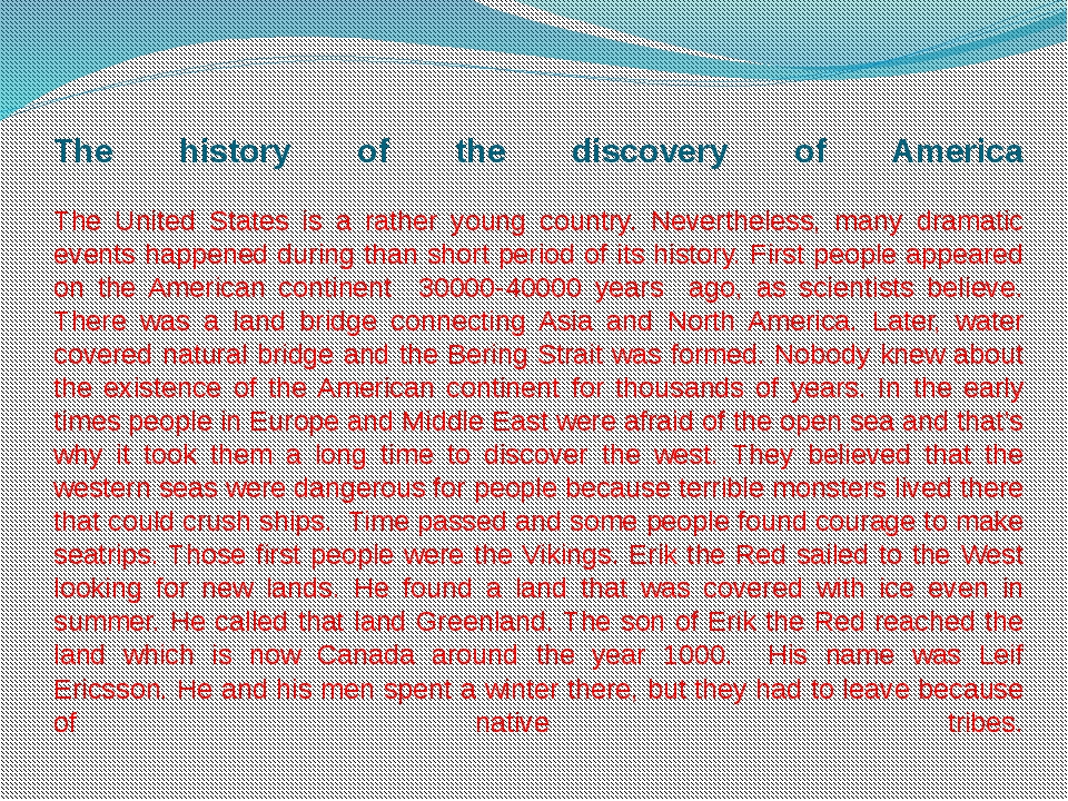 The history of the discovery of America The United States is a rather young c...