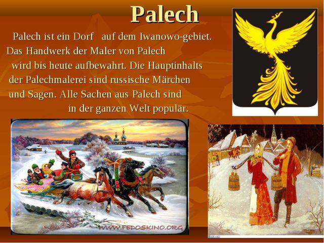 Palech Palech ist ein Dorf auf dem Iwanowo-gebiet. Das Handwerk der Maler von...