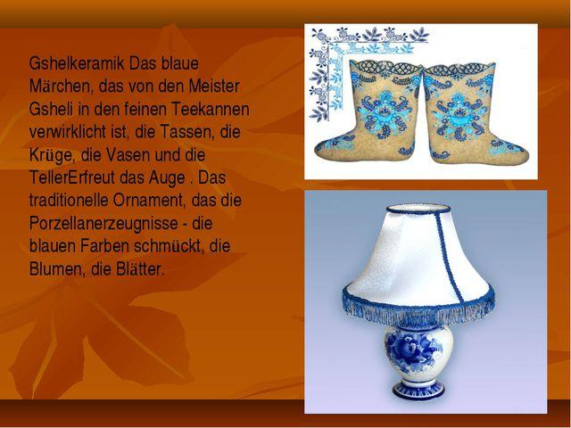 Gshelkeramik Das blaue Märchen, das von den Meister Gsheli in den feinen Teek...