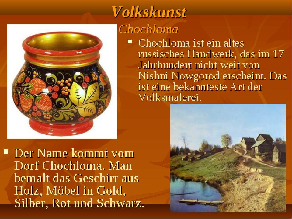 Volkskunst Chochloma Chochloma ist ein altes russisches Handwerk, das im 17 J...