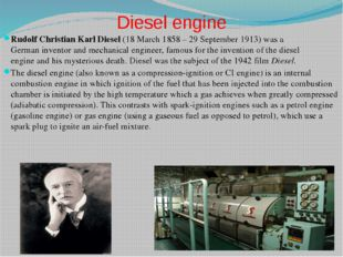 Diesel engine Rudolf Christian Karl Diesel(18 March 1858 – 29 September 1913