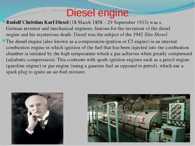 Diesel engine Rudolf Christian Karl Diesel(18 March 1858 – 29 September 1913...