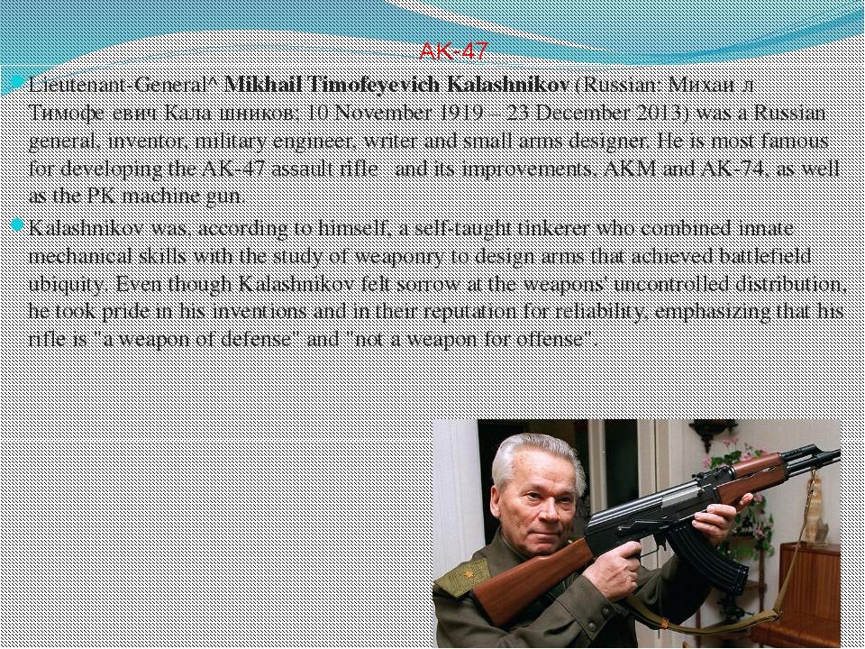 AK-47 Lieutenant-General^Mikhail Timofeyevich Kalashnikov(Russian:Михаи́л...