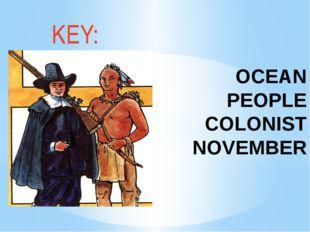 OCEAN PEOPLE COLONIST NOVEMBER KEY: