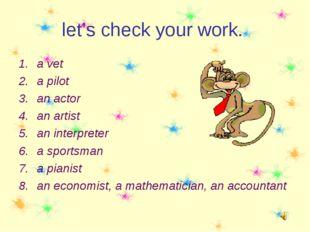 let's check your work. a vet a pilot an actor an artist an interpreter a spor