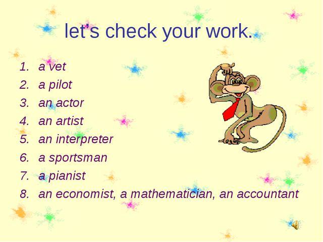 let's check your work. a vet a pilot an actor an artist an interpreter a spor...