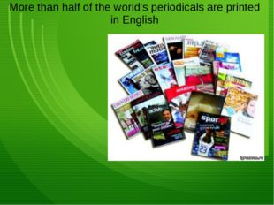 More than half of the world's periodicals are printed in English