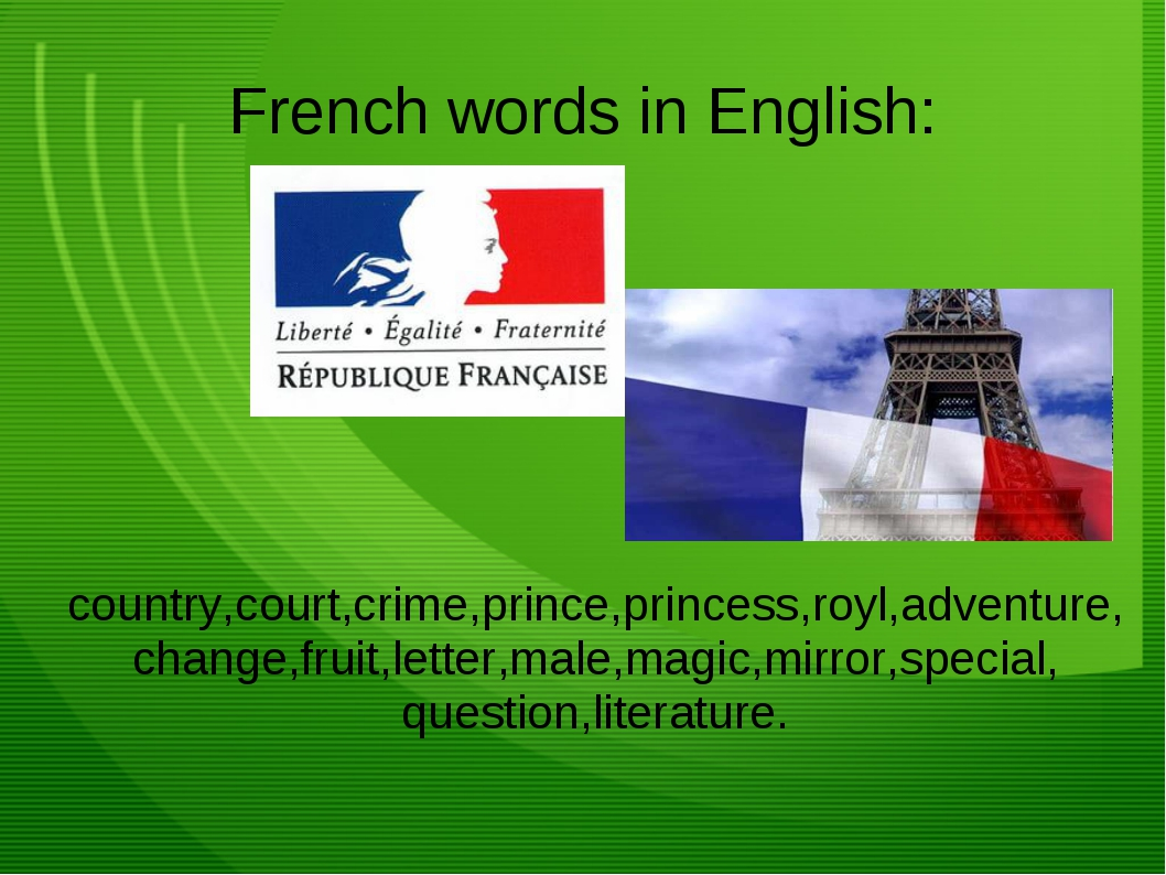 French words in English: country,court,crime,prince,princess,royl,adventure,...
